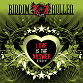 Riddim Ruller: Love Is The Answer by Various Artists