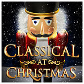 Classical at Christmas by Various Artists