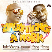 Everything A Work (feat. Ding Dong) - Single by Mr. Vegas