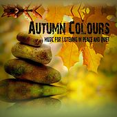 Autumn Colours (Music for Listening in Peace and Quiet) von Various Artists