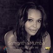 Somebody Like Me by Samantha Mumba