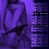 Take It All Off by Mark Milez