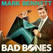 Bad Bones by Mark Bennett
