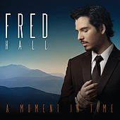 A Moment in Time - EP by Fred Hall