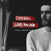 Who You Are (Eric Chase Remix) von Mihail