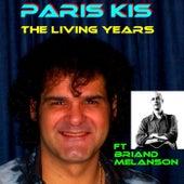 The Living Years (feat. Briand Melanson) von Paris Kis