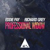 Professional Widow by Eddie Pay and Richard Grey