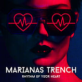 Rhythm of Your Heart by Marianas Trench