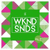 WKND SNDS, Vol. 5 by Various Artists