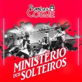 Ministério dos Solteiros (Ao Vivo) by Samba de Cosme