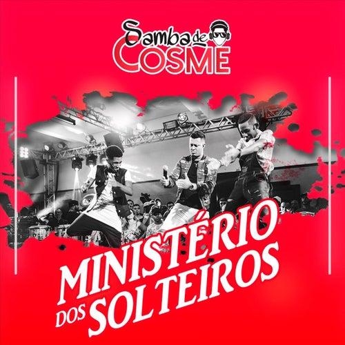Ministério dos Solteiros (Ao Vivo) de Samba de Cosme