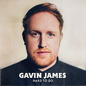 Hard To Do von Gavin James