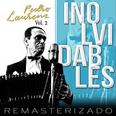 Inolvidables, Vol. 2 (Remasterizado) by Pedro Laurenz