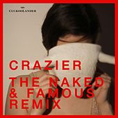 Crazier (The Naked and Famous Remix) by CuckooLander