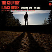 Walking Ten Feet Tall, EP by Country Dance Kings