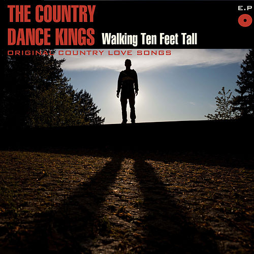Walking Ten Feet Tall, EP by Country Dance Kings