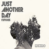 Just Another Day - Remixes by Mikro (Μίκρο)