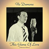 This Game Of Love (Remastered 2018) de Vic Damone