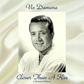 Closer Than A Kiss (Remastered 2018) de Vic Damone