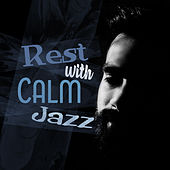 Rest with Calm Jazz von Gold Lounge