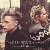 Take My Breath Away (Acoustic) by Kaiak