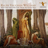 Vaughan Williams: Beyond My Dream – Music for Greek Plays by Various Artists