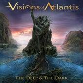 The Deep & The Dark de Visions Of Atlantis