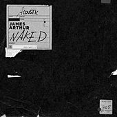 Naked (Acoustic Version) by James Arthur