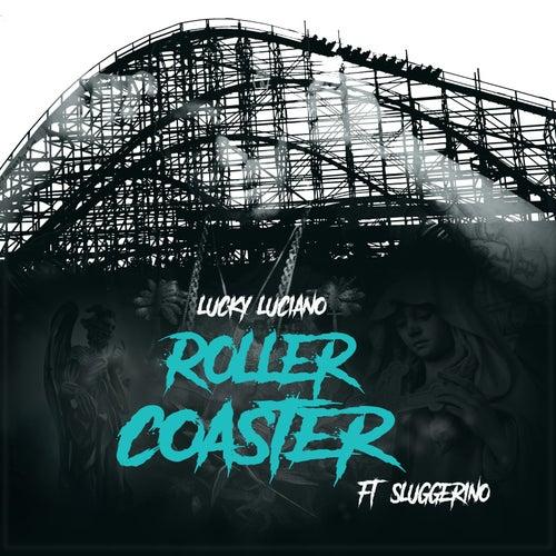 Roller Coaster (feat. Sluggerino) by Lucky Luciano