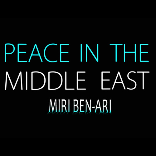 Peace in the Middle East by Miri Ben-Ari