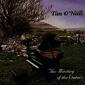 Meeting Of The Waters by The O'Neill Brothers