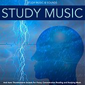 Study Music and Asmr Thunderstorm Sounds for Focus, Concentration Reading and Studying Music by Study Music