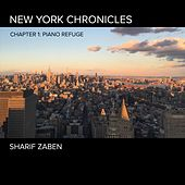 New York Chronicles Chapter 1: Piano Refuge by Sharif Zaben