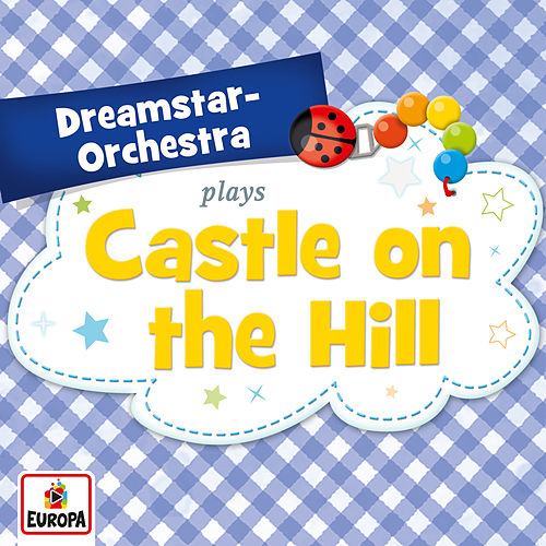Castle on the Hill by Dreamstar Orchestra