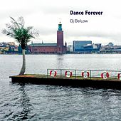 Dance Forever van Dj Be-low