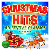 Christmas Hits - 40 Festive Classics - Featuring All The Classic Xmas Songs von Various Artists