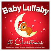 Baby Lullaby at Christmas - Relaxing Baby Music & Christmas Piano Lullabies for Bedtime Sleep de Nursery Rhymes ABC