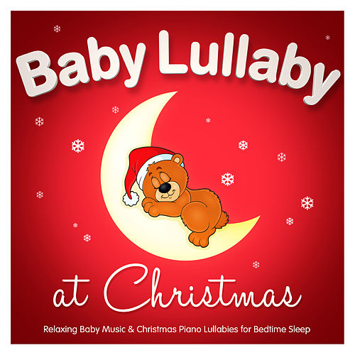 Baby Lullaby At Christmas Relaxing Music By Nursery Rhymes Abc Napster