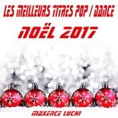 Les Meilleurs Titres Pop/Dance Noël 2017 de Various Artists