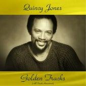 Quincy Jones Golden Tracks (All Tracks Remastered) de Quincy Jones