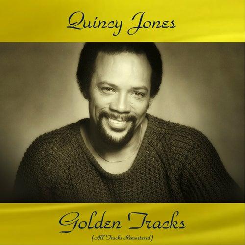 Quincy Jones Golden Tracks (All Tracks Remastered) von Quincy Jones