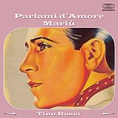 Parlami d'amore Mariù by Tino Rossi