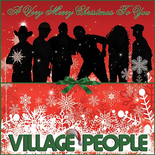 A Very Merry Christmas to You by Village People