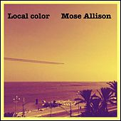 Local Color de Mose Allison