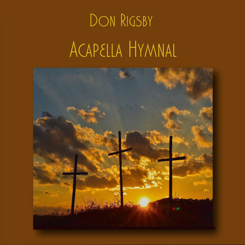 Acapella Hymnal by Don Rigsby