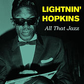 All That Jazz by Lightnin' Hopkins