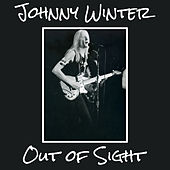 Out Of Sight von Johnny Winter