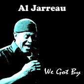 We Got By by Al Jarreau