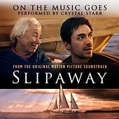 On The Music Goes (From The Original Motion Picture Soundtrack Slipaway) by Crystal Starr