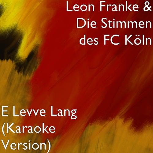 E Levve Lang (Karaoke Version) von Leon Franke